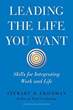 Leading the Life You Want: Skills for…