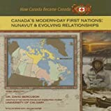 Hunter, William: Canada's Modern-Day First Nations: Nunavut And Evolving Relationships