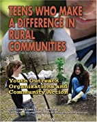 Teens Who Make a Difference in Rural…