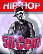 50 Cent (Hip-Hop) by Hal Marcovitz