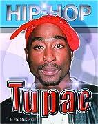 Tupac (Hip-Hop) by Hal Marcovitz