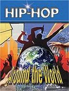 Hip-Hop Around the World (Hip Hop Series 2)…