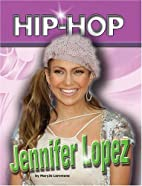 Jennifer Lopez (Hip Hop Series 2) by Mary Jo…