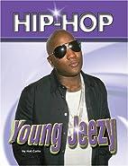 Young Jeezy (Hip Hop (Mason Crest…