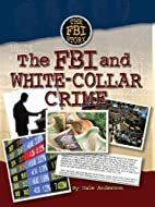 The FBI and White-Collar Crime (FBI Story)…