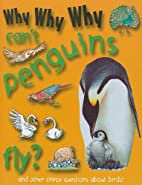 Why Why Why Can't Penguins Fly? by Mason…