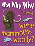 Why Why Why Were Mammoths Woolly? by Mason…