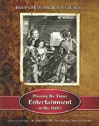 Passing the Time: Entertainment in the 1800s…