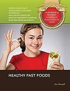Healthy Fast Foods (Understanding Nutrition:…