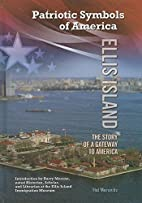 Ellis Island: The Story of a Gateway to…