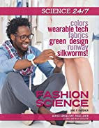Fashion Science (Science 24/7) by Jane P.…