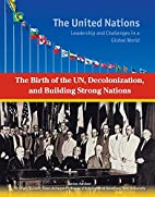 The Birth of the Un, Decolonization and…