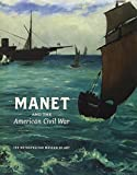 Juliet Wilson-Bareau: Manet and the American Civil War: The Battle of U.S.S. Kearsarge and C.S.S. Alabama: Exhibition Catalog