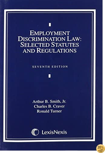 Employment Discrimination Law: Selected Statutes and Regulations