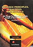Paul R. Rice: Evidence Principles, Practices and Pitfalls: 201 Things You Were Never Taught, Forgot, or Never Understood