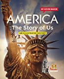 Baker, Kevin: America The Story of Us: An Illustrated History