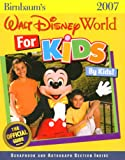 Birnbaum Travel Guides: Birnbaum&#39;s 2007 Walt Disney World for Kids by Kids