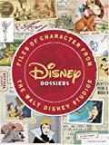 Not Available: Disney Dossiers: Files of Character from the Walt Disney Studios