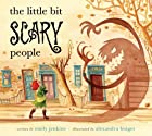 Little Bit Scary People, The by Emily…