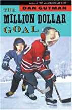 The Million Dollar Goal by Dan Gutman