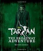 Tarzan: The Broadway Adventure by Michael…