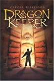 Wilkinson, Carole: Dragon Keeper