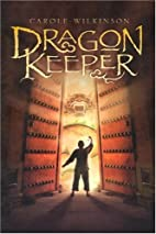 Dragon Keeper by Carole Wilkinson