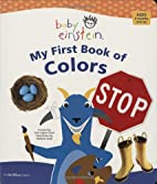 Baby Einstein: My First Book of Colors by…