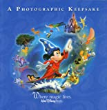 Not Available: Where Magic Lives Walt Disney World Resort: A Photographic Keepsake