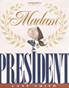Madam President by Lane Smith