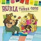 Elya, Susan Middleton: Rubia and the Three Osos