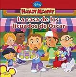 Kelman, Marcy: Handy Manny: La casa de los licuados de Oscar (Spanish Language edition) (Disney Handy Manny)