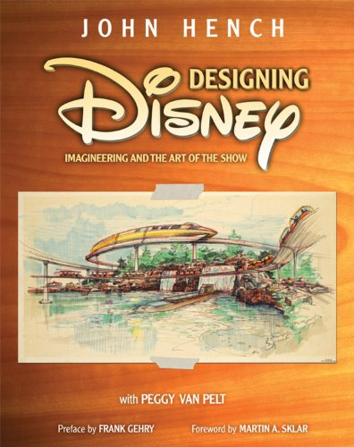 designing-disney-a-walt-disney-imagineering-book