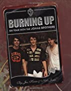Burning Up: On Tour with the Jonas Brothers…
