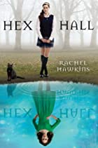 Hex Hall (Book 1) by Rachel Hawkins