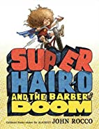 Super Hair-o and the Barber of Doom by John…