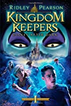 Kingdom Keepers: Disney After Dark by Ridley…