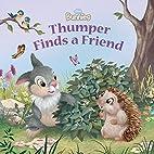 Disney Bunnies: Thumper Finds a Friend by…