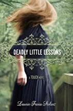 Deadly Little Lessons by Laurie Faria…