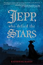 Jepp, Who Defied the Stars by Katherine…
