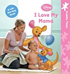 I Love My Mama (Disney Baby) by Sara Miller