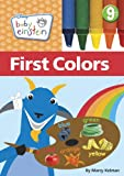 Kelman, Marcy: Baby Einstein: First Colors (Disney Baby Einstein)