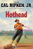 Hothead (Cal Ripken) by Cal Ripken Jr.