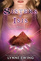 Sisters of Isis Volume 1 by Lynne Ewing