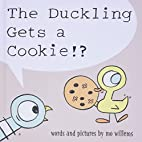 The Duckling Gets a Cookie!? (Pigeon) by Mo…