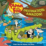 Peterson, Scott: Phineas and Ferb #13: Destination: Amazon! (Phineas & Ferb)