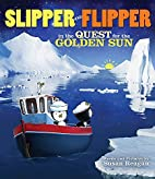Slipper and Flipper in the Quest for the…