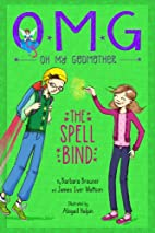Oh My Godmother The Spell Bind by Barbara…