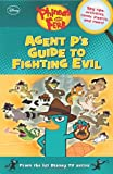Peterson, Scott: Phineas and Ferb: Agent P's Guide to Fighting Evil
