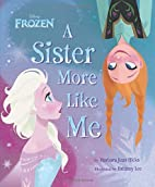 Frozen A Sister More Like Me by Barbara Jean…
